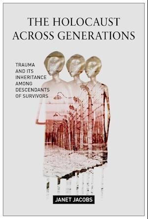Bog, hardback The Holocaust Across Generations af Janet Jacobs