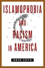 Islamophobia and Racism in America af Erik Love