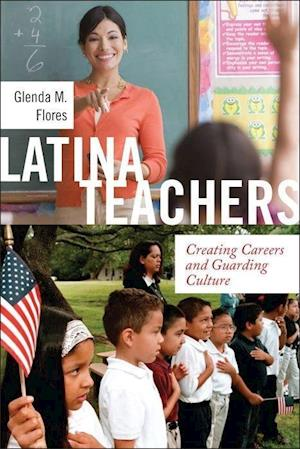Bog, hardback Latina Teachers af Glenda M. Flores