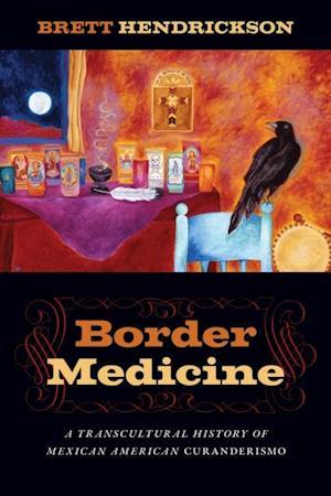 Border Medicine af Brett Hendrickson