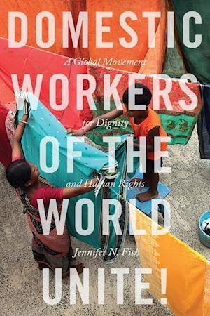 Bog, hardback Domestic Workers of the World Unite! af Jennifer N. N. Fish