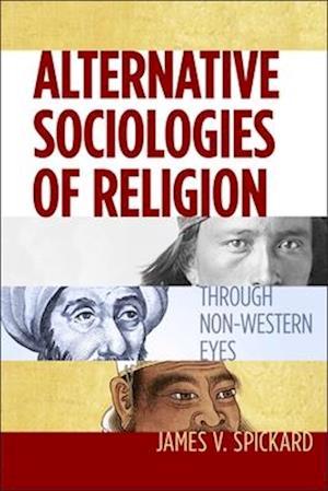 Bog, paperback Alternative Sociologies of Religion af James V. Spickard