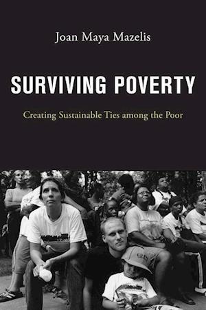 Bog, hardback Surviving Poverty af Joan Maya Mazelis