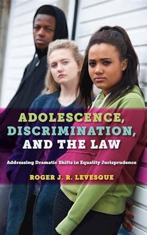 Bog, paperback Adolescence, Discrimination, and the Law af Roger J. R. Levesque