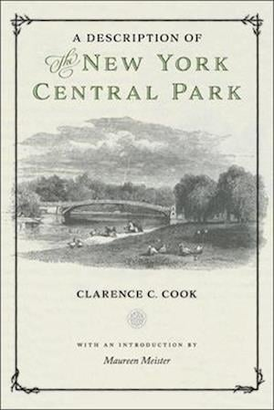 Bog, hardback A Description of the New York Central Park af Clarence C. Cook