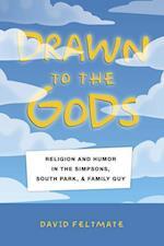 Drawn to the Gods af David Feltmate