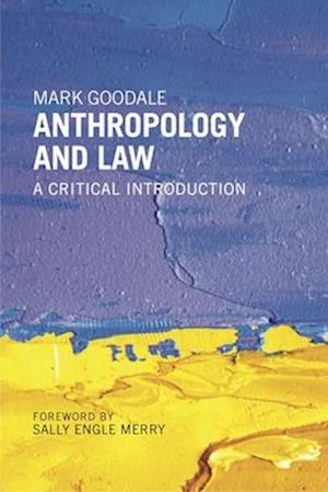Bog, paperback Anthropology and Law af Mark Goodale