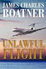 Unlawful Flight af James Charles Boatner