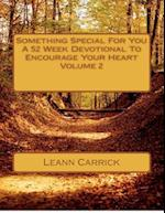 Something Special for You a 52 Week Devotional to Encourage Your Heart Volume 2 af Leann Carrick