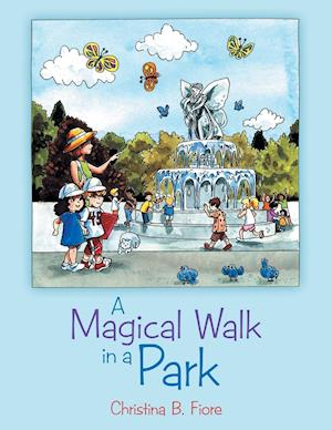 A Magical Walk in a Park af Christina B. Fiore