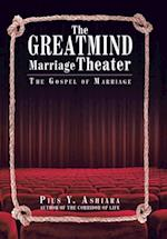 The Greatmind Marriage Theater