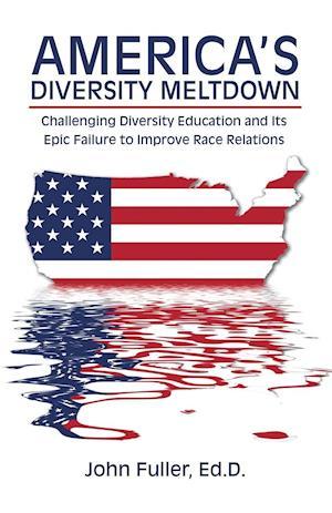 Bog, paperback America's Diversity Meltdown af Ed D John Fuller