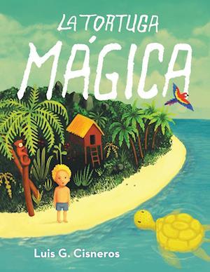 La Tortuga Magica af Luis G. Cisneros