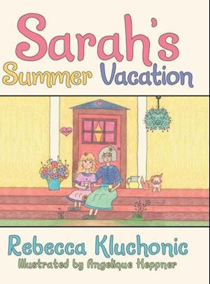 Bog, hardback Sarah's Summer Vacation af Rebecca Kluchonic