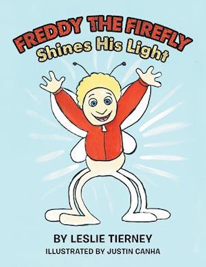 Bog, paperback Freddy the Firefly Shines His Light af Leslie Tierney