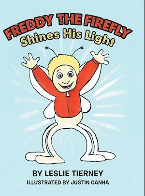 Freddy the Firefly Shines His Light af Leslie Tierney