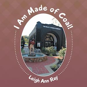 Bog, paperback I Am Made of Coal! af Leigh Ann Ray
