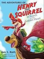 The Adventures of Henry the Squirrel af Eric S. Roth