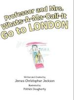 Professor and Mrs. Whats-A-Ma-Call-It Go to London af James Christopher Jackson