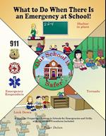 What to Do When There Is an Emergency at School!