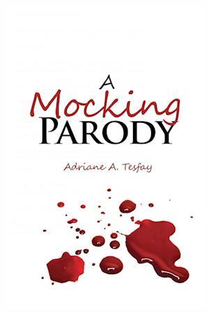 Bog, paperback A Mocking Parody af Adriane a. Tesfay