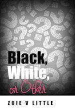 Black, White, or Other