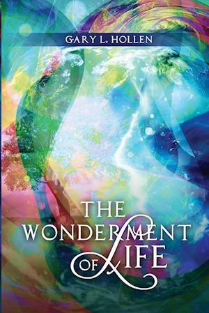 Bog, paperback The Wonderment of Life af Gary L. Hollen