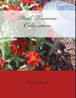 Heal Trauma Calibration