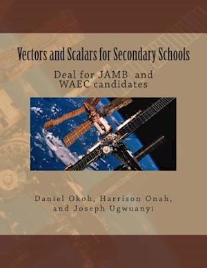 Vectors and Scalars for Secondary School Students af Daniel Okoh