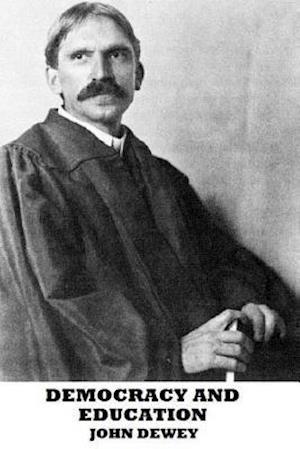 Democracy and Education af John Dewey