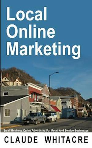 Local Online Marketing af Claude Whitacre