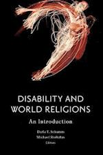 Disability and World Religions (Studies in Religion Theology and Disability)