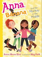 Anna, Banana, and the Monkey in the Middle (Anna Banana)