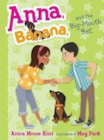 Anna, Banana, and the Big-mouth Bet (Anna Banana)