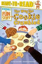 The Way the Cookie Crumbled (History of Fun Stuff Ready to Read)