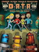 Robots Rule the School (D A T A Set)