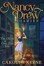 The Ghost of Grey Fox Inn (Nancy Drew Diaries)
