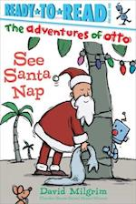 See Santa Nap (Ready to Read Pre level 1 The Adventures of Otto)