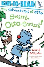 Swing, Otto, Swing! (Ready to Read Pre level 1 The Adventures of Otto)