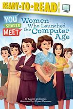 Women Who Launched the Computer Age (Ready-to-Read. Level 3)
