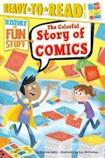 The Colorful Story of Comics (History of Fun Stuff Ready to Read)