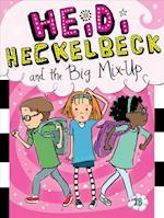 Heidi Heckelbeck and the Big Mix-Up (Heidi Heckelbeck)