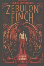 The Death and Life of Zebulon Finch, the Complete Confession (Death and Life of Zebulon Finch)