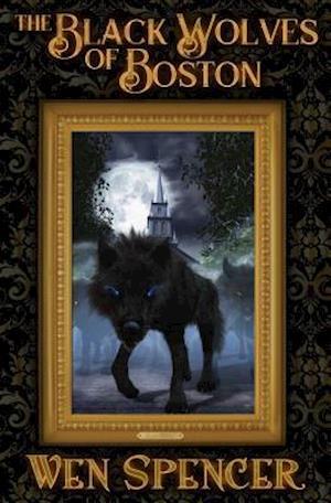 Bog, hardback The Black Wolves of Boston af Wen Spencer