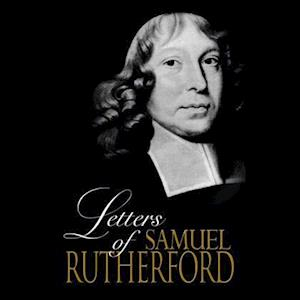 The Letters of Samuel Rutherford af Samuel Rutherford