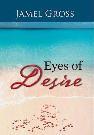 Eyes of Desire af Jamel Gross