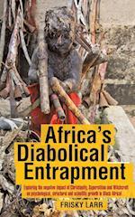 Africa's Diabolical Entrapment af Frisky Larr