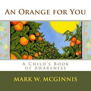 An Orange for You af Mark W. McGinnis