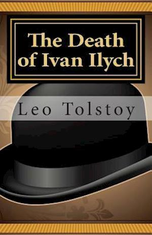 The Death of Ivan Ilych af Leo Nikolayevich Tolstoy