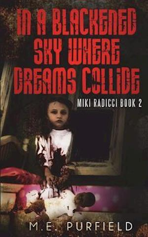 In a Blackened Sky Where Dreams Collide af M. E. Purfield